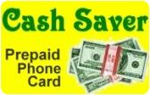 Cash Saver Prepaid Phone Card